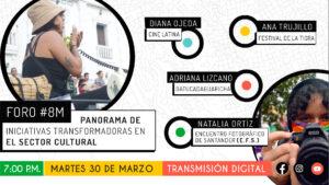 Panorama de iniciativas transformadoras en el sector cultural – #8M
